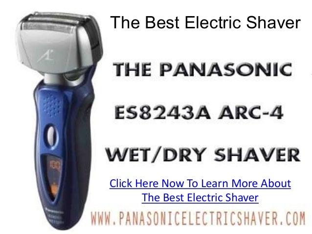 The Best Electric Shaver            The Best Electric Shaver        The Best Electric Shaver In The WorldThe Panasonic Lin...