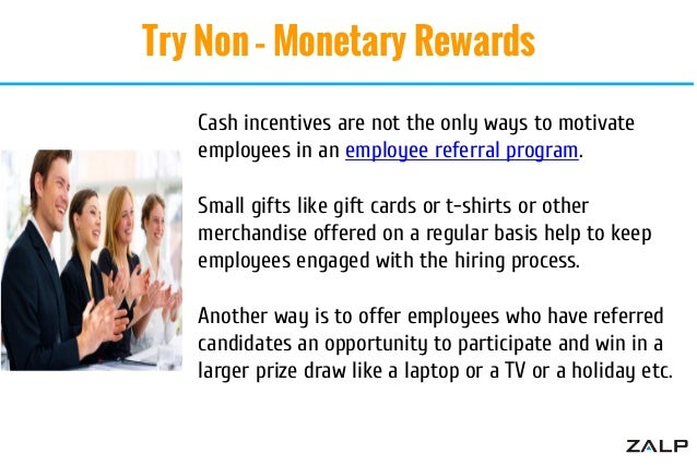 effects of non monetary rewards on employee The present study was conducted on the effects of motivational incentives on employees rewards employees are effect of monetary and non-monetary.