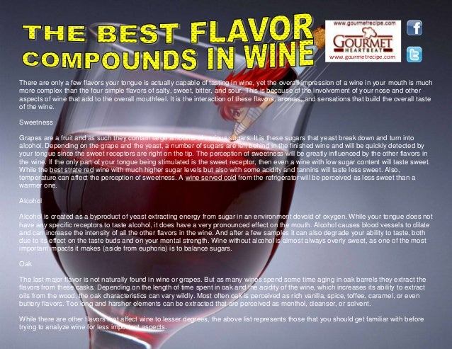 www.gourmetrecipe.com There are only a few flavors your tongue is actually capable of tasting in wine, yet the overall imp...