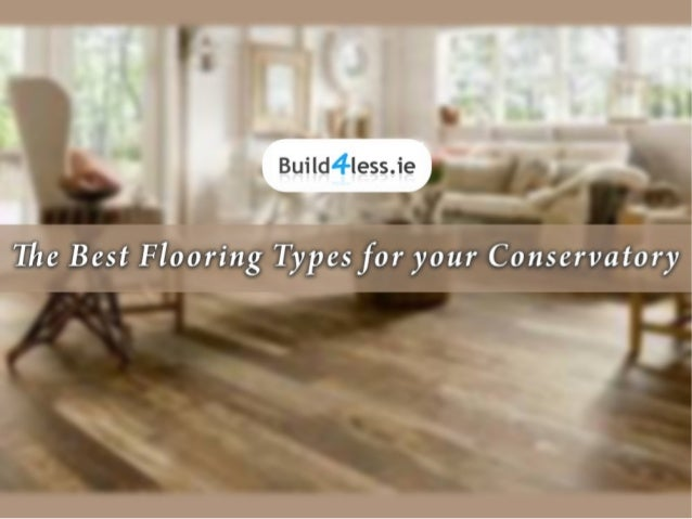 The Best Flooring Types For Your Conservatory