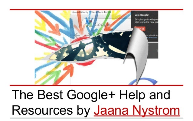 The Best Google+ Help and Resources by Jaana Nystrom