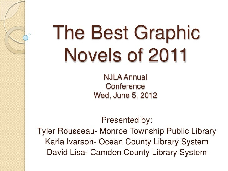 The Best Graphic    Novels of 2011                NJLA Annual                Conference              Wed, June 5, 2012    ...