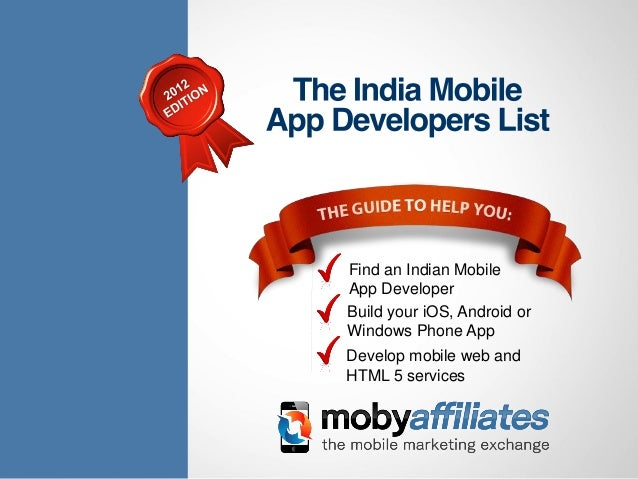 Find an Indian MobileApp DeveloperBuild your iOS, Android orWindows Phone AppDevelop mobile web andHTML 5 services