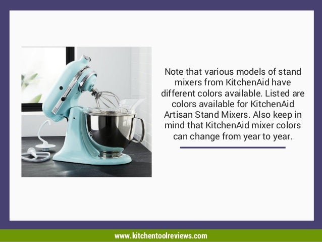 15. Note That Various Models Of Stand Mixers From KitchenAid Have Different  Colors ...