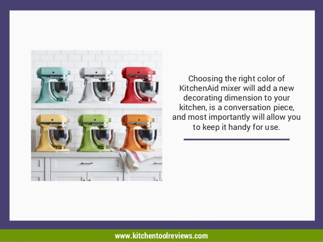 ... 3. Choosing The Right Color Of KitchenAid Mixer ...