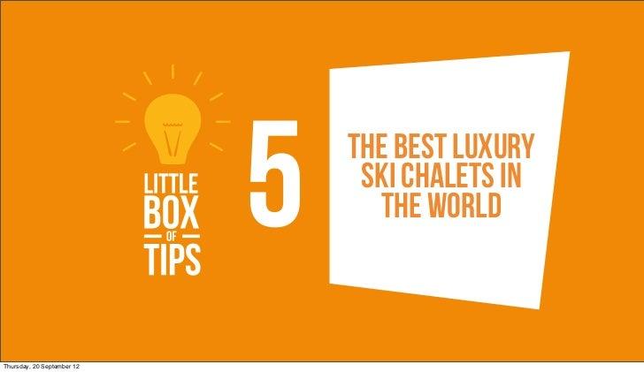 5   The Best luxury                                 ski chalets in                                  the worldThursday, 20 ...