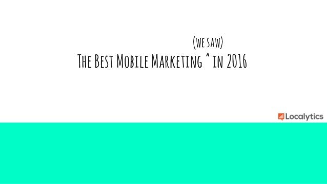 (wesaw) TheBestMobileMarketing^in2016