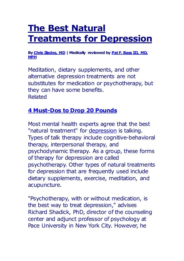 the best natural treatments for depressionthe best natural treatments for depression by chris iliades, md medically reviewed by pat