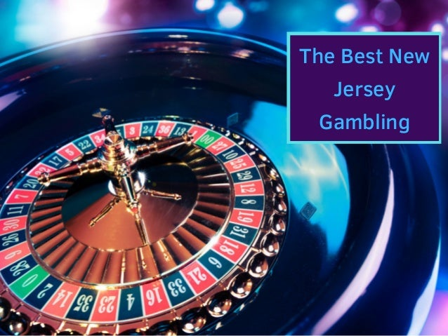 The Best New Jersey Gambling