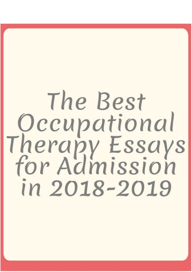 The Best Occupational Therapy Essays For Admission In  The Best Occupational Therapy Essays For Admission In  Occupational  Therapy A Career In