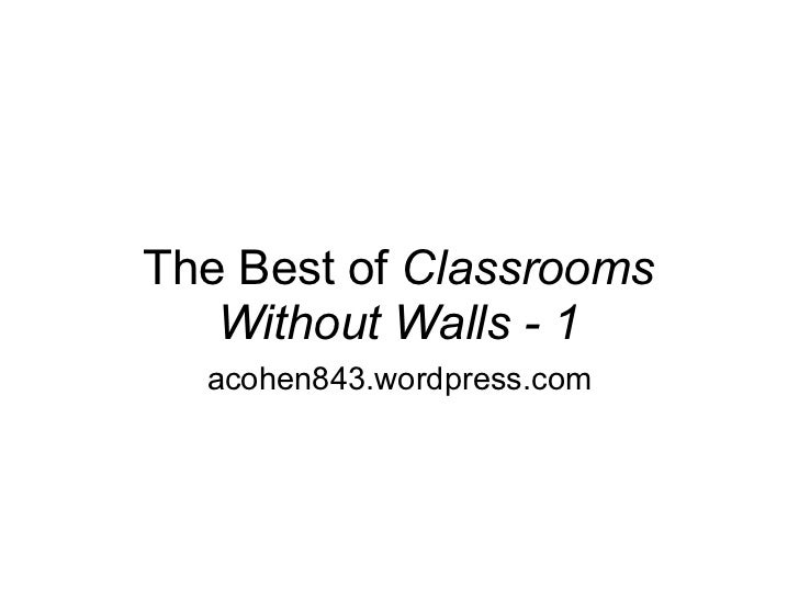 The Best of  Classrooms Without Walls - 1 acohen843.wordpress.com