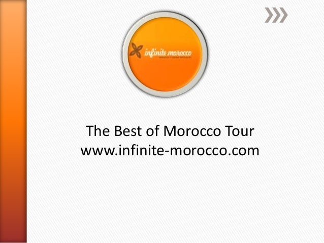 The Best of Morocco Tour www.infinite-morocco.com