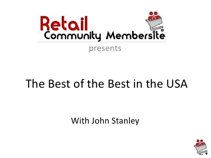 presents<br />The Best of the Best in the USA<br />With John Stanley<br />