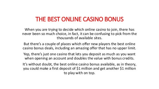 THE BEST ONLINE CASINO BONUS When you are trying to decide which online casino to join, there has never been so much choic...