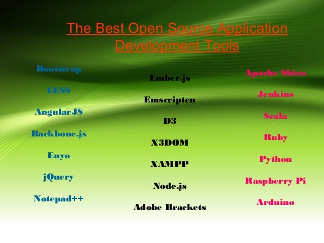 The Best Open Source Application Development Tools Bootstrap LESS AngularJS Backbone.js Enyo jQuery Notepad++  Ember.js Em...