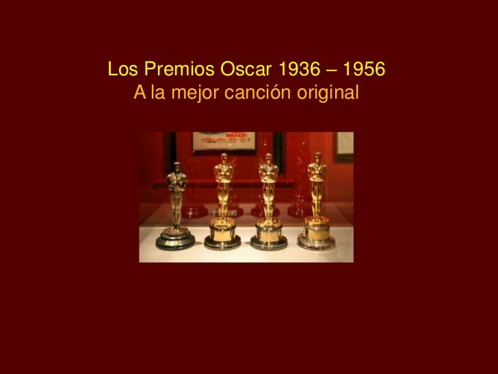 Los Premios Oscar 1936 – 1956  A la mejor canción original