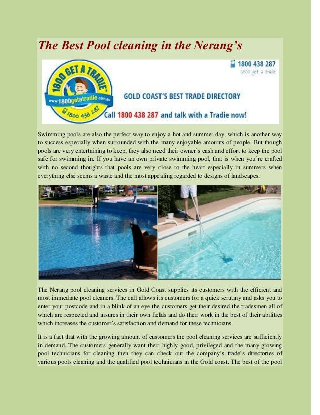The Best Pool cleaning in the Nerang's Swimming pools are also the perfect way to enjoy a hot and summer day, which is ano...