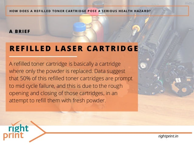 HOW DOES A REFILLED TONER CARTRIDGE POSE A SERIOUS HEALTH