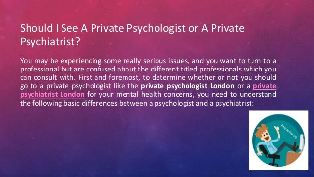 Should I See A Private Psychologist or A Private Psychiatrist? You may be experiencing some really serious issues, and you...