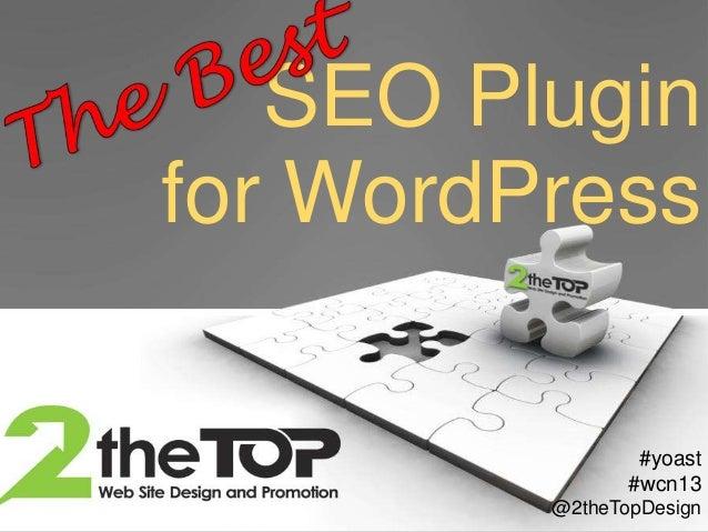 SEO Pluginfor WordPress#yoast#wcn13@2theTopDesign