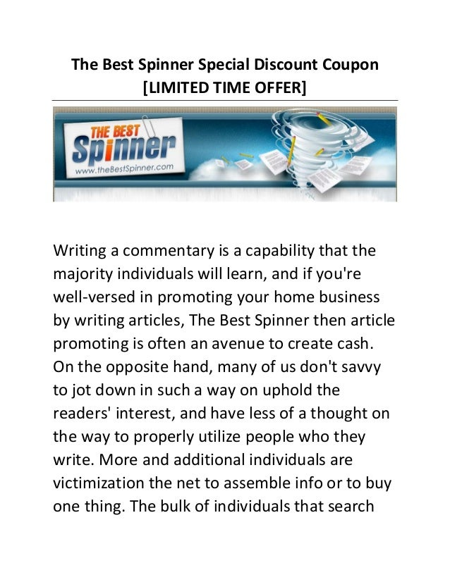 The Best Spinner Special Discount Coupon [LIMITED TIME OFFER]  Writing a commentary is a capability that the majority indi...