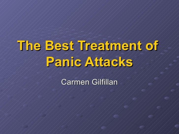 The Best Treatment of  Panic Attacks Carmen Gilfillan