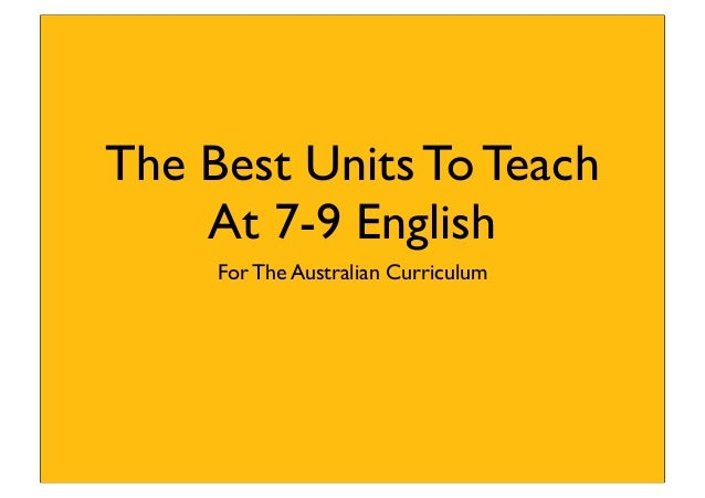 The Best Units To TeachAt 7-9 EnglishFor The Australian Curriculum