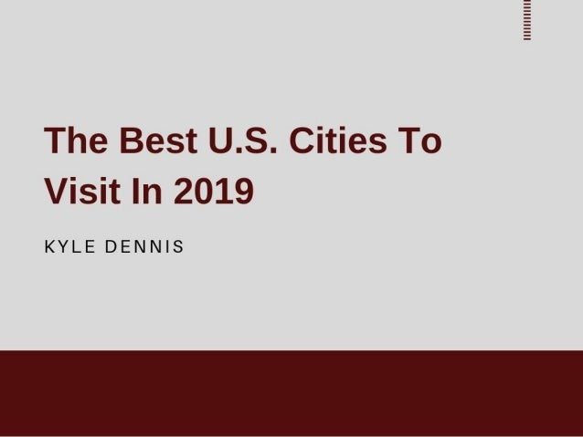 The Best U.S. Cities To Visit In 2019