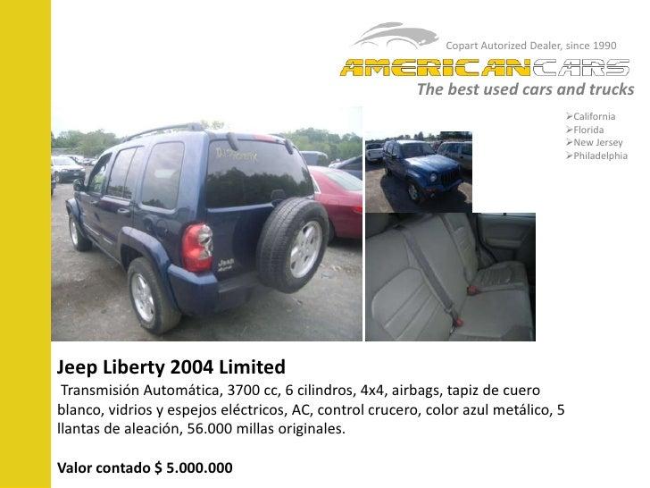Copart Autorized Dealer, since 1990<br />Thebestused cars and trucks<br /><ul><li>California