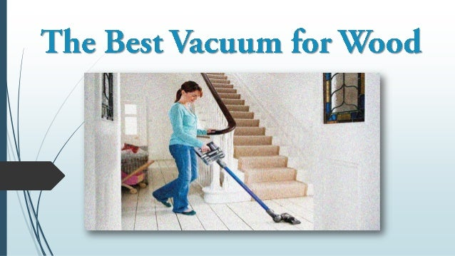 The best vacuum for wood floors will keep the radiance of the wooden surface without you expecting to fall back on strenuo...