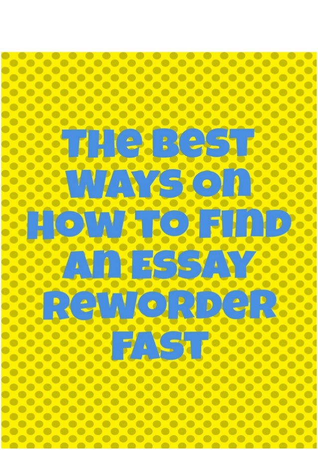 Best essay reworder