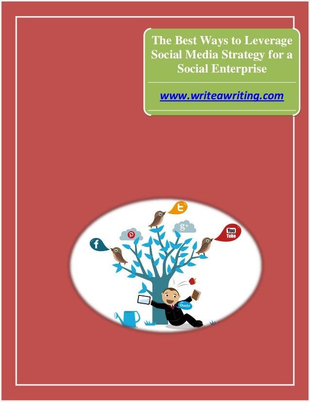 The Best Ways to Leverage Social Media Strategy for a Social Enterprise www.writeawriting.com