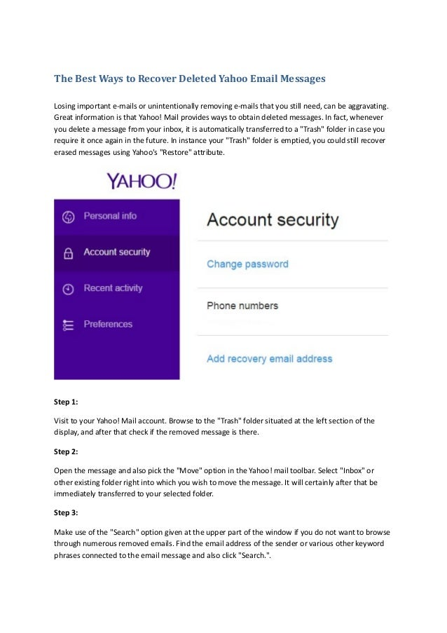 The Best Ways to Recover Deleted Yahoo Email Messages Losing important e-mails or unintentionally removing e-mails that yo...