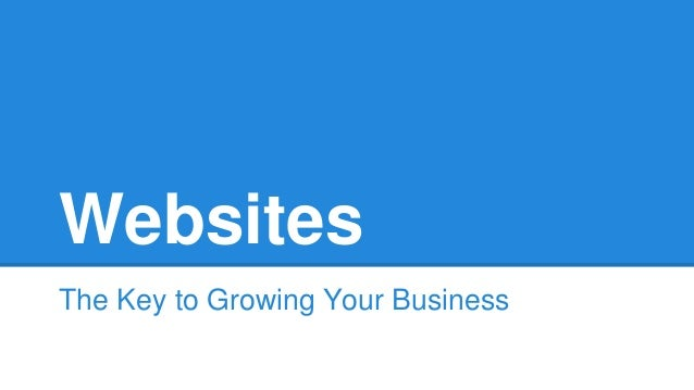 Websites The Key to Growing Your Business