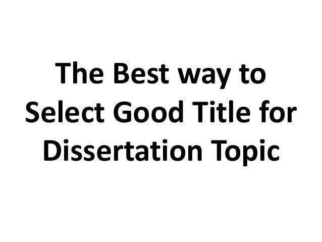 Best Ideas For Dissertation Topics