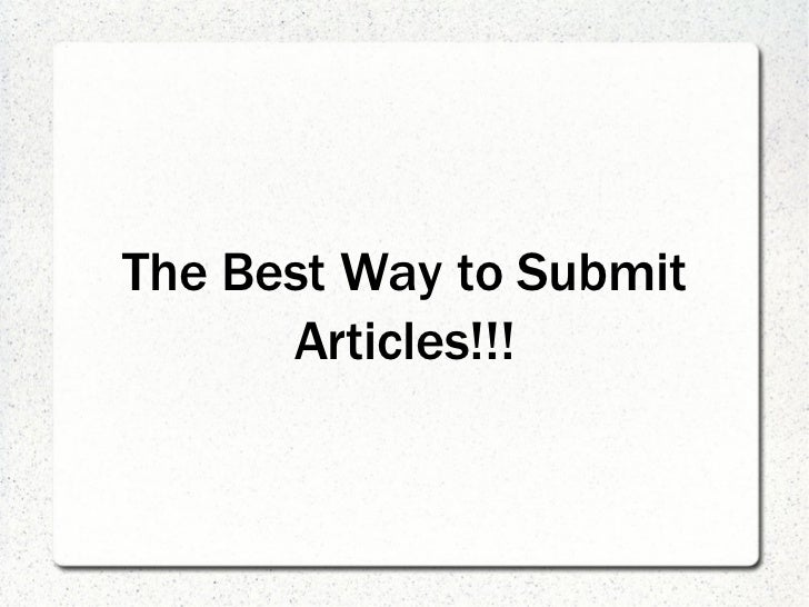 The Best Way to Submit      Articles!!!