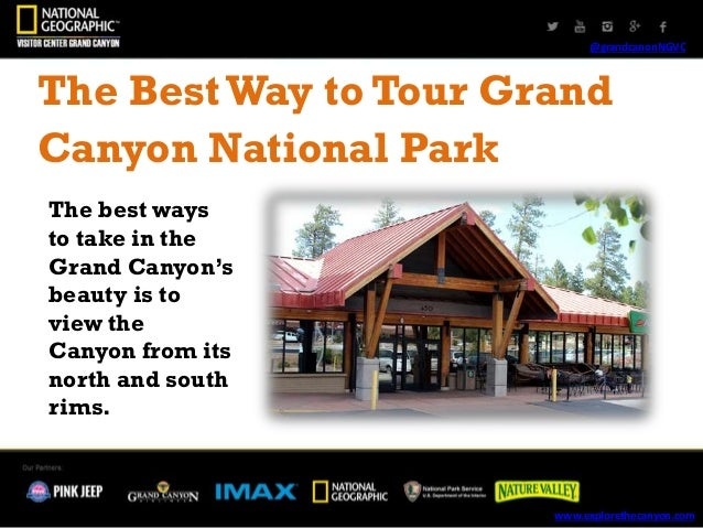 @grandcanonNGVC The BestWay to Tour Grand Canyon National Park The best ways to take in the Grand Canyon's beauty is to vi...