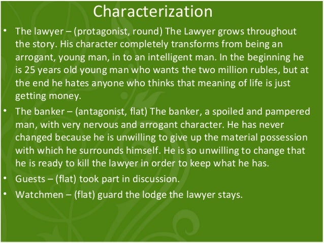 """character of the lawyer in the bet by anton chekhov The final element of literature that anton chekhov uses in """"the bet"""" is to show that the character of the young lawyer  the bet story analysis."""