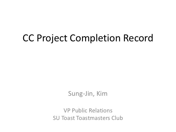 CC Project Completion Record           Sung-Jin, Kim          VP Public Relations      SU Toast Toastmasters Club