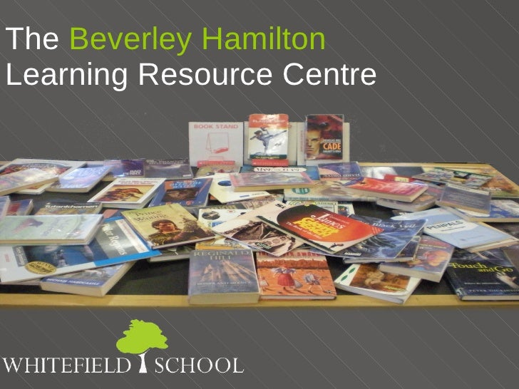 The  Beverley Hamilton  Learning Resource Centre