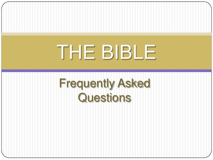 Frequently Asked Questions<br />THE BIBLE<br />