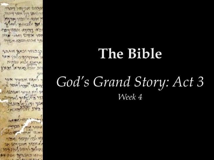 The BibleGod's Grand Story: Act 3          Week 4