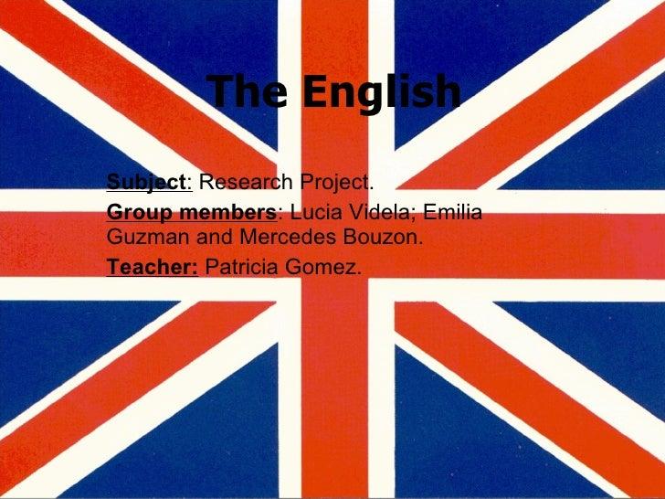 The English Subject :  Research Project. Group members : Lucia Videla; Emilia Guzman and Mercedes Bouzon. Teacher:  Patric...