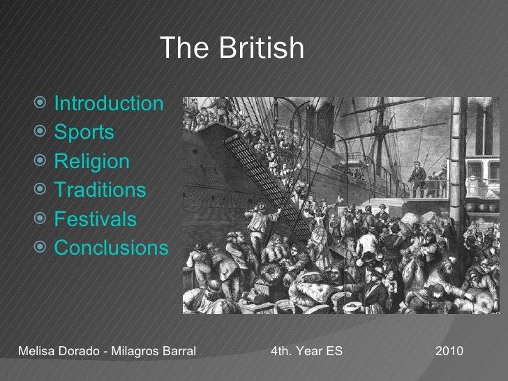 The British <ul><li>Introduction </li></ul><ul><li>Sports </li></ul><ul><li>Religion </li></ul><ul><li>Traditions </li></u...