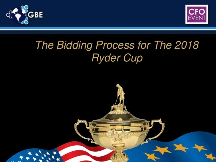 The Bidding Process for The 2018 Ryder Cup<br />