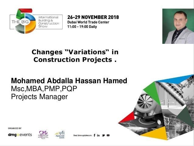 """Mohamed Abdalla Hassan Hamed Msc,MBA,PMP,PQP Projects Manager Changes """"Variations"""" in Construction Projects ."""