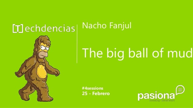 Nacho Fanjul #4sessions 25 - Febrero The big ball of mud