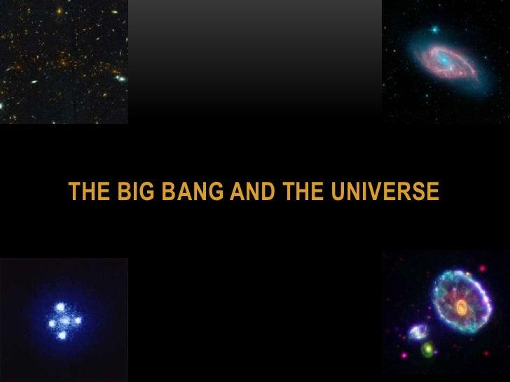 The Big bang and the universe<br />