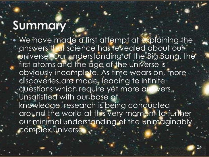 a description of bigbang a mystery about how the universe began What came before the big bang  can science explain how the universe began  a law of physics is a more compact description of the world than the phenomena that.