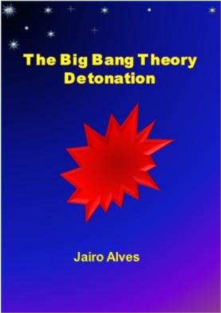 The Big Bang Theory DetonationSumário1   Introduction……………………………..32   The Big Bang Theory…………………...43   The Great Equivoc...